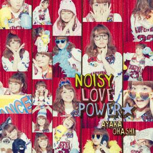 CD 大橋彩香 / TVアニメ『魔法少女 俺』OP主題歌 「NOISY LOVE POWER☆」彩香盤 DVD付