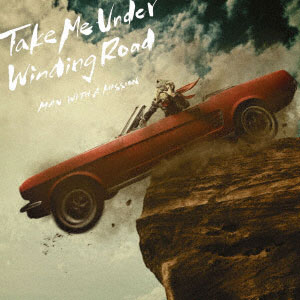 CD MAN WITH A MISSION / Take Me Under/Winding Road 通常盤