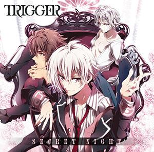 CD ソーシャルゲーム『アイドリッシュセブン』より 「SECRET NIGHT」 / TRIGGER[ランティス]《在庫切れ》
