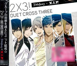 CD 3 MAJESTY × X.I.P. / 「2×3! ~Duet Cross Three!~」 通常版[ユニバーサルミュージック]《在庫切れ》