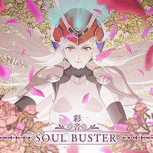 CD 彩音 / SOUL BUSTER (侍霊演武(ソウルバスター) オープニングテーマ)