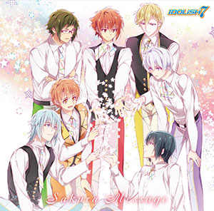 CD IDOLiSH7 /『アイドリッシュセブン』IDOLiSH7 ニューシングル「Sakura Message」[ランティス]《取り寄せ※暫定》