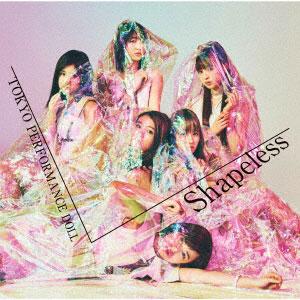 CD 東京パフォーマンスドール / Shapeless 初回生産限定盤C (TVアニメ「BEATLESS」EDテーマ)[SME]《取り寄せ※暫定》