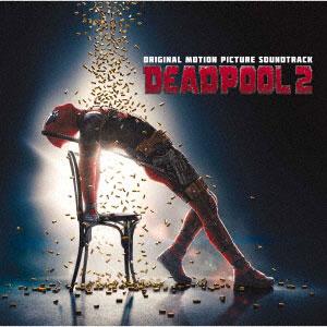 CD デッドプール2 オリジナル・サウンドトラック[ソニー・ミュージックマーケティング]《取り寄せ※暫定》
