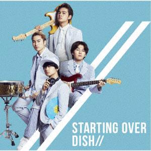 CD DISH// / Starting Over 通常盤(TVアニメ「ゾイドワイルド」オープニングテーマ)[SME]《取り寄せ※暫定》