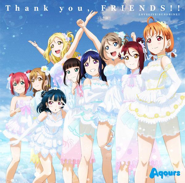 CD Aqours / TVアニメ『ラブライブ!サンシャイン!!』テーマソング 「Thank you, FRIENDS!!」[ランティス]《在庫切れ》