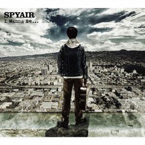 CD SPYAIR / I Wanna Be... 通常盤(TVアニメ 銀魂 銀ノ魂篇 OPテーマ)[SME]《取り寄せ※暫定》