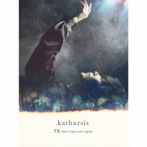 CD TK from 凛として時雨 / katharsis 初回生産限定盤 (TVアニメ 東京喰種トーキョーグール:re 第2期 OPテーマ)[SME]《取り寄せ※暫定》