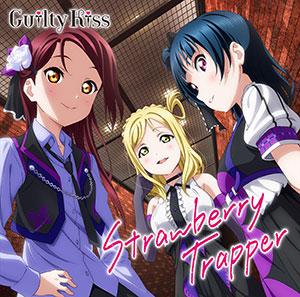 【特典】CD Guilty Kiss(CV:鈴木愛奈、逢田梨香子、小林愛香) / Strawberry Trapper