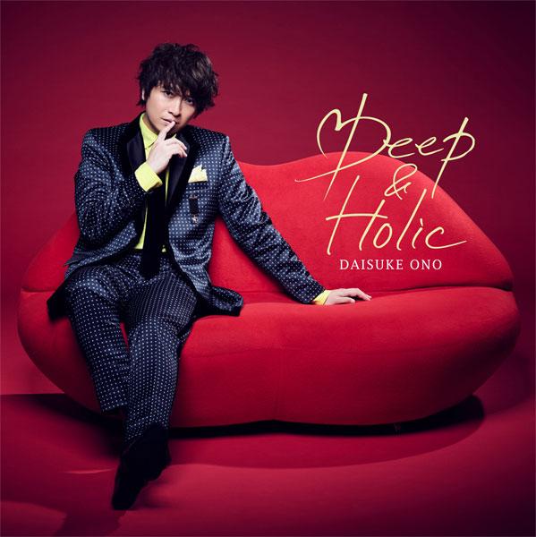 CD 小野大輔 / 「Deep & Holic」 通常盤[ランティス]《在庫切れ》