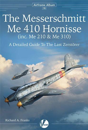 エアフレーム アルバム No.16:Me 410 ホルニッセ (Me 210とMe 310含む) のディテールガイド (書籍)[ヴァリアント・ウィングス]《11月仮予約》