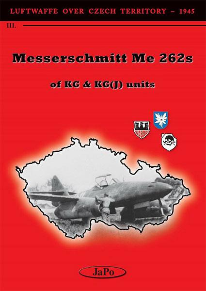 ルフトバッフェ:チェコスロバキア上空Vol.III KG/KG(J)のMe262 (書籍)[ヤポパブリッシング]《04月予約》