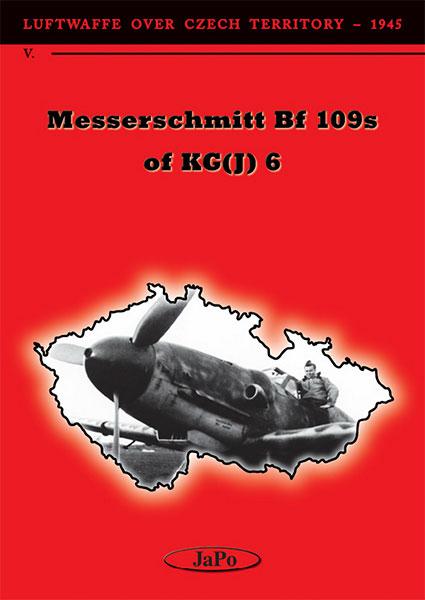 ルフトバッフェ:チェコスロバキア上空Vol.V KG(J)6のBf109 (書籍)[ヤポパブリッシング]《04月予約》
