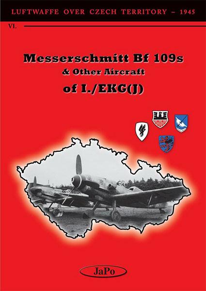 ルフトバッフェ:チェコスロバキア上空Vol.VI I./EKG(J)のBf109 (書籍)[ヤポパブリッシング]《04月予約》