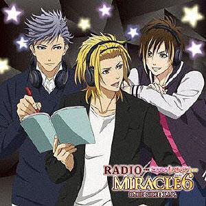 CD DJCD「RADIO MIRACLE6」SIDE:X.I.P. 通常盤 / 日野聡、鳥海浩輔、江口拓也