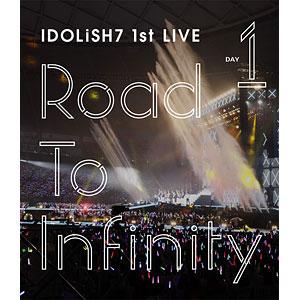 BD アイドリッシュセブン 1st LIVE「Road To Infinity」 Blu-ray Day1