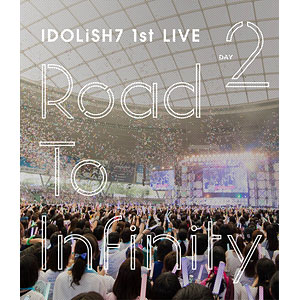 BD アイドリッシュセブン 1st LIVE「Road To Infinity」 Blu-ray Day2