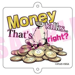 キャサリン・フルボディ アクリルキーホルダー Money talks.. That's right?