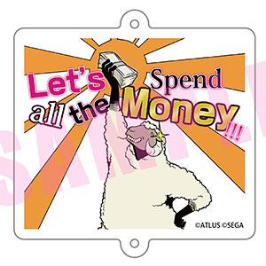 キャサリン・フルボディ アクリルキーホルダー Let's Spend all the Money!!!