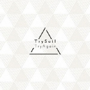 CD TrySail / TryAgain 完全数量生産限定盤