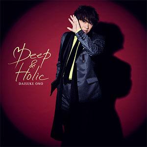 CD 小野大輔 / 「Deep & Holic」 初回限定盤