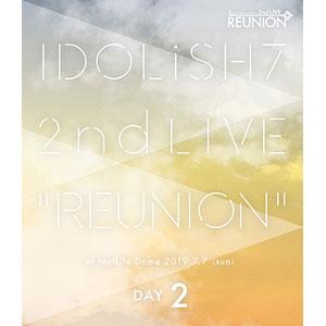 BD アイドリッシュセブン 2nd LIVE「REUNION」Blu-ray DAY 2